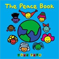 The Peace Book by Todd Parr. Describes peace as making new friends, sharing a meal, feeling good about yourself, and more.