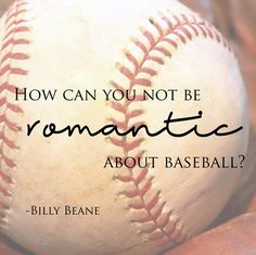 How can you not be romantic about baseball? ~ Billy Beane script on baseball canvas Dodgers, Baseball Quotes, Baseball Mom, Baseball Stuff, Baseball Movies, Baseball Girlfriend, Rockies Baseball, Baseball Park, Baseball Crafts