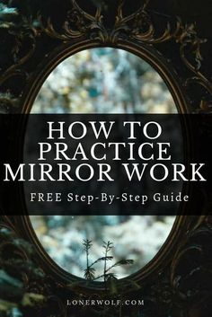 How to Practice Mirror Work (Six-Step Guide) ⋆ LonerWolf Mirror work is strangely confronting, intimidating, a little embarrassing, but also profoundly healing. Learn how to do this simple but powerful practice! Magick Spells, Witchcraft, Wiccan, Infp, Attitude Positive, Paz Mental, Soul Healing, Spiritual Growth, Spiritual Healer