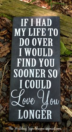 Chalkboard Art Wood Sign Painted Anniversary Gift Couples Sign Master Decor Had My Life To Do Over I Would Find You Sooner Love You Longer