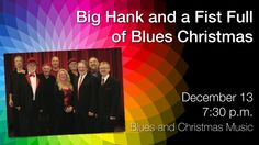 Big Hank and a Fist Full of Blues Christmas Christmas Music, Blue Christmas, Him Band, Horn, Musicians, The Voice, Blues, Stage, Magic