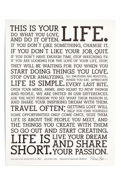 Life is short. Live your dream and share your passion!