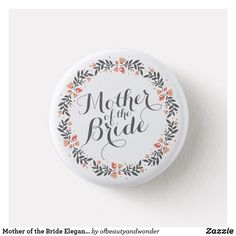 Mother of the Bride Simple Floral Wedding Button - accessories accessory gift idea stylish unique custom Gifts Love, Simple Gifts, Wedding Shower Gifts, Wedding Pins, Wedding Ideas, Simple Wedding Invitations, Couple, Simple Weddings, Spring Weddings