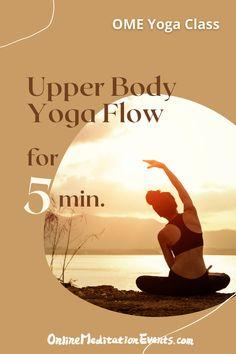 Online Meditation, Online Yoga, Free Yoga, Yoga Flow, Upper Body, Mindfulness, Spirit, Healing, Tv