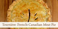 Tourtière: A French-Canadian Meat Pie Recipe