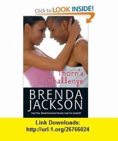Thorns Challenge (9780373285471) Brenda Jackson , ISBN-10: 0373285477  , ISBN-13: 978-0373285471 ,  , tutorials , pdf , ebook , torrent , downloads , rapidshare , filesonic , hotfile , megaupload , fileserve