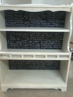 My shelf DIY project! I chalk board painted the back board with favorite quotes from books... sanded down and painted the shelves white, put stain over them to age it, gloss it, and it's good to go!