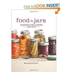 Food in Jars: Preserving in Small Batches Year-Round: Marisa McClellan: 9780762441433: Amazon.com: Books