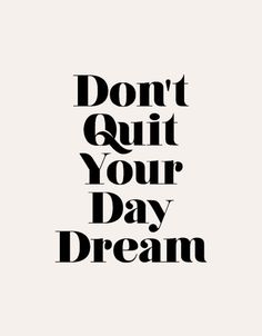 "The Motivated Type ""Don't Quit Your Daydream"" Typography Print"