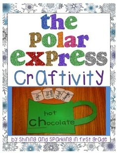 Shining and Sparkling in First Grade: The Polar Express Craftivity Freebie