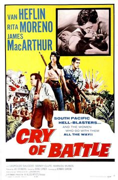 Cry of Battle Stars: Van Heflin, Rita Moreno, James MacArthur, Leopoldo Salcedo, Sidney Clute ~ Director: Irving Lerner Two Movies, Sci Fi Movies, Classic Movies, Old Film Posters, Movie Poster Art, James Macarthur, Rita Moreno, Film World, War Film