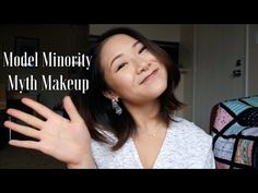 Model Minority Myth Makeup - YouTube