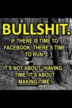 I'm not one to cuss, but this one really spoke to me. If I have time to pinterest and facebook, I have time to work out. No excuses. | Motivation