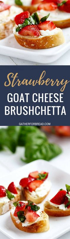 Strawberry Goat Cheese Bruschetta - Summer appetizer made with fresh strawberries, goat cheese, basil for a sweet  snack. Perfect for parties or hosting brunch.