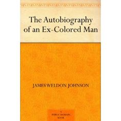 The Autobiography of an Ex-Colored Man (Kindle Edition)  http://www.picter.org/?p=B000JML1NE