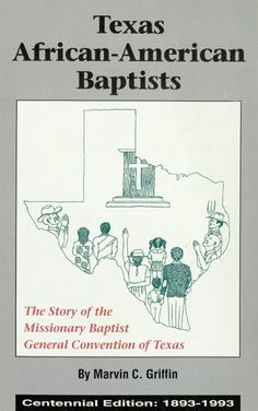 Texas African-American Baptists: The Story of the Missionary Baptist General Convention, 1994