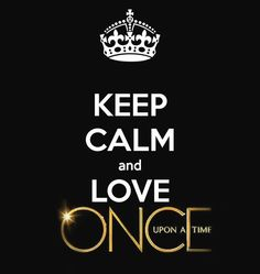 I don't know how you can love Once Upon a Time and Keep Calm at the same time...