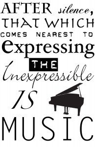 After silence, that which comes nearest to expressing the inexpressible is music. Piano Quotes, Music Quotes, Words Quotes, Me Quotes, Sayings, Great Quotes, Quotes To Live By, Inspirational Quotes, Printable Art