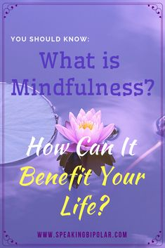 What is Mindfulness? How Can It Benefit Your Life? Read this post designed for beginners. Mindfulness For Beginners, What Is Mindfulness, Mindfulness Practice, Meditation Benefits, Mindfulness Meditation, Mental Illness Awareness, Mindfulness Exercises, Dealing With Stress, Bipolar Disorder