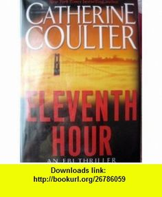 eleventh hour (ELEVENTH HOUR an FBI thriller)LARGE PRINT (9780739427736) Catherine Coulter , ISBN-10: 0739427733  , ISBN-13: 978-0739427736 ,  , tutorials , pdf , ebook , torrent , downloads , rapidshare , filesonic , hotfile , megaupload , fileserve