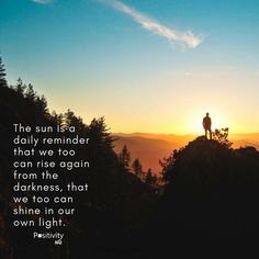 The sun is a daily reminder that we too can rise again from the darkness that we too can shine in our own light. #positivitynote #positivity #inspiration