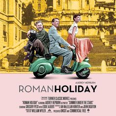 Imgs For > Roman Holiday Movie Poster Vespa Ape, Roman Holiday Movie, William Wyler, Gregory Peck, Turner Classic Movies, Critique, Blu Ray, About Time Movie, Under The Stars