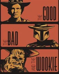Star wars art print, Han Solo, Boba Fett, Chewbacca, the Good the Bad and the… Star Wars Meme, Star Wars Film, Star Wars Rebels, Star Wars Art, Star Trek, Boba Fett, Chewbacca, Old Poster, Madara Wallpapers