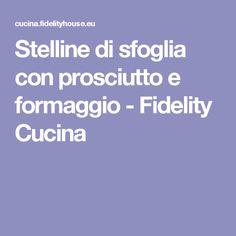 Stelline di sfoglia con prosciutto e formaggio - Fidelity Cucina