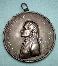 January 18, 1803. Thomas Jefferson requests funds for Lewis & Clark journey. $2500 was allocated, including $696 for gifts for Indians. This 1801 peace medal would have been one of them.