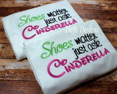 Hey, I found this really awesome Etsy listing at http://www.etsy.com/listing/119824351/shoes-matter-just-ask-cinderella-custom