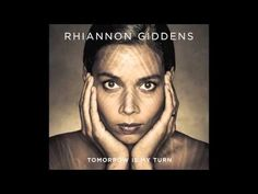 Rhiannon Giddens - Don't Let It Trouble Your Mind...  ALBUM:Tomorrow Is My Turn