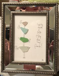 I get by with a little help from my friends – an original whimsical design of 4 sea glass birds with hand lettering - Cool Glass Art Designs Sea Glass Crafts, Sea Glass Art, Stained Glass Art, Fused Glass, Glass Art Pictures, Pebble Pictures, Stone Pictures, Grand Art, Broken Glass Art