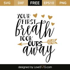 *** FREE SVG CUT FILE for Cricut, Silhouette and more *** Your first breath tool ours away