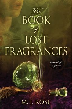 The Book of Lost Fragrances by MJ Rose