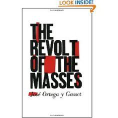 The Revolt of the Masses, José Ortega y Gasset