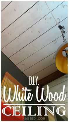DIY White Wood Ceiling from Nine Red