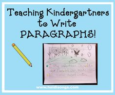 "Teaching Kindergartners to Write Paragraphs!  This post has step by step instructions on how to get kids started writing a two or three sentence ""paragraph."""