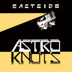 Listen to Eastside Astroknots | SoundCloud is an audio platform that lets you listen to what you love and share the sounds you create.