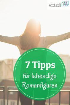 7 Tipps von Gastautor Titus Müller: So werden Eure Romanfiguren lebendig! http://www.epubli.de/blog/7-tipps-fur-lebendige-romanfiguren #epubli #schreibtipps