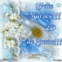 FELIZ MARTES 20 DE JUNIO DÍA DE LA BANDERA NACIONAL ARGENTINA