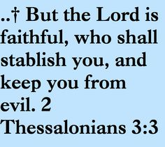 THE LORD IS FAITHFUL- 2 THESSALONIANS 3:3