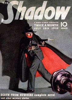 """The Shadow.  The adventures of mystic detective, Lamont Cranston, and his girlfriend, Margo Lane.  """"Who knows what evil lurks in the hearts of men?  THE SHADOW KNOWS!"""""""