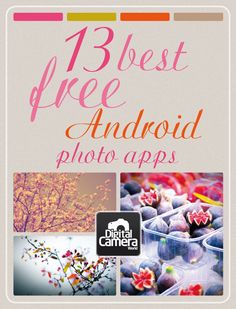 13 best free Android photo apps. jmeyer   22/08/2012. http://www.digitalcameraworld.com/2012/08/22/13-best-free-android-photo-apps/
