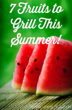 Fruit To Grill This Summer, Summer Fruit to Grill, Grilled Fruit