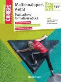 Mathématiques A et B : Bac Pro 2de, 1re, Tle : évaluations formatives et CFF / I. Baudet, L. Breitbach, L. Druel-Lefebvre [et al.]. http://buweb.univ-orleans.fr/ipac20/ipac.jsp?session=144VA84794M33.2456&menu=search&aspect=subtab66&npp=10&ipp=25&spp=20&profile=scd&ri=&index=.IN&term=9782216131679&oper=AND&x=0&y=0&aspect=subtab66&index=.TI&term=&oper=AND&index=.AU&term=&oper=AND&index=.TP&term=&ultype=&uloper=%3D&ullimit=&ultype=&uloper=%3D&ullimit=&sort=