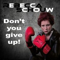 Don't you give up by Rebecca Schouw on SoundCloud
