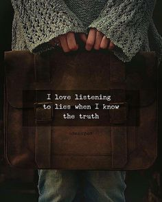 Positive Quotes : QUOTATION – Image : Quotes Of the day – Description I love listening to lies when I know the truth. Sharing is Power – Don't forget to share this quote ! Positive Vibes Quotes, Attitude Quotes, True Quotes, Words Quotes, Best Quotes, Sayings, Qoutes, I Know The Truth, Reality Quotes