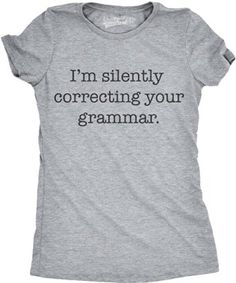 Womens I'm Silently Correcting Your Grammar T Shirt Funny English Tee (Grey) -L *Click image to check it out* (affiliate link)