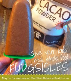 Whole food fudgsicles from Find Your Balance