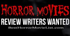 Horror Movie Review Writers Wanted Go here--->http://www.besthorrormovielist.com/jobs.php ‪#‎writers‬ ‪#‎horrormovies‬ #writerswanted